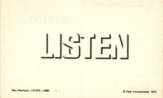 Max Neuhaus, Listen, 1979, carte postale, © The Estate of Max Neuhaus