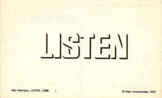 Max Neuhaus, Listen, 1979, carte postale, © The Estate of Max Neuhaus